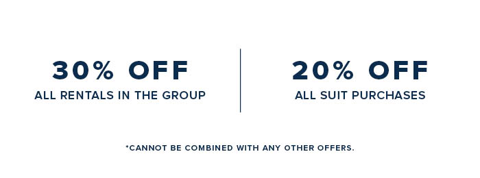 Receive a 30% discount off the rest of the group rentals.  Purchasing your attire: Receive 20% off each suit and accessory purchase.  Finalize your registration in person at the store and choose styles!*
