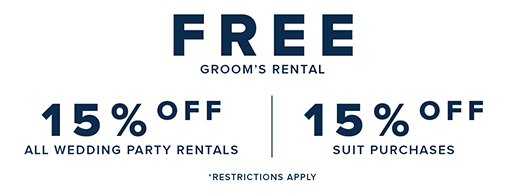Pre-register today! Receive a free groom's rental and 15% discount off your groomsmen rentals.  Purchasing your attire: Receive 15% off each suit and accessory purchase.  Finalize your registration in person at the store and choose styles!*